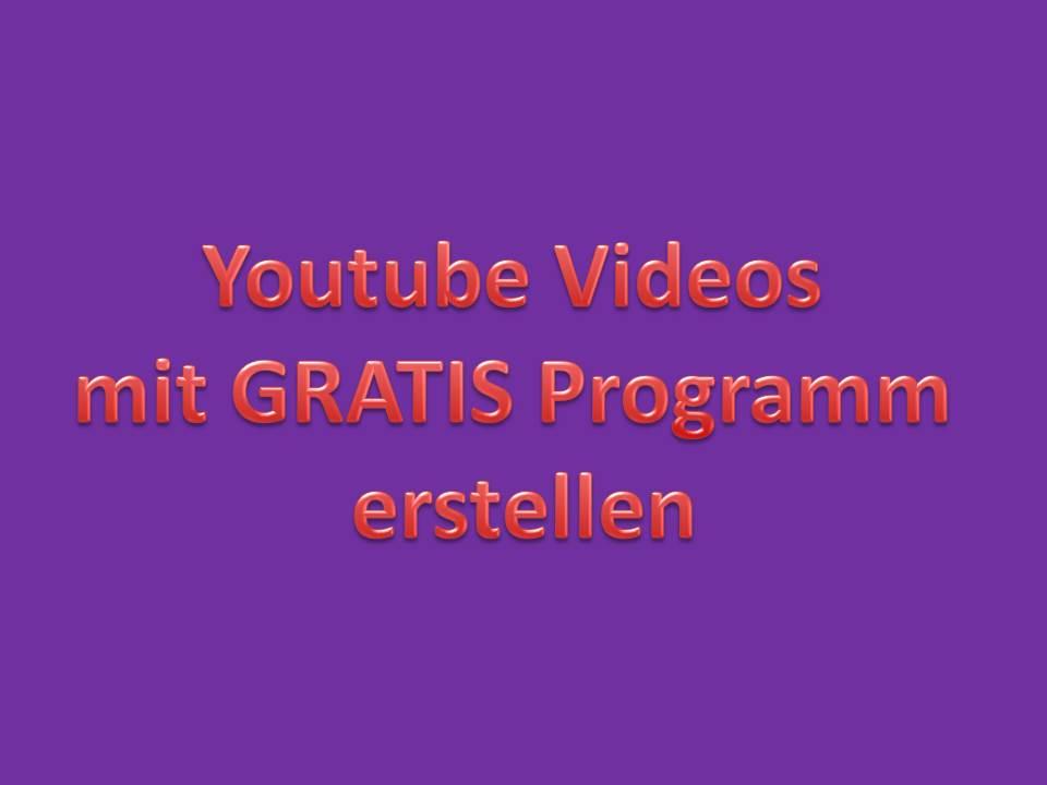 Youtube Video mit Gratis Programm erstellen